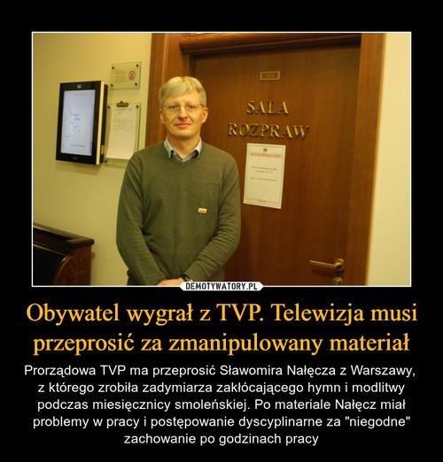 Obywatel wygrał z TVP. Telewizja musi przeprosić za zmanipulowany materiał