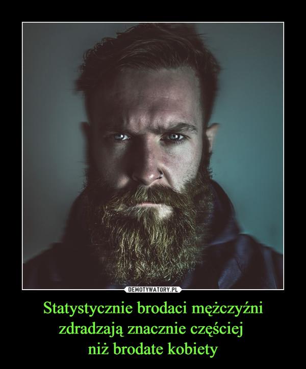 Statystycznie brodaci mężczyźni zdradzają znacznie częściej  niż brodate kobiety