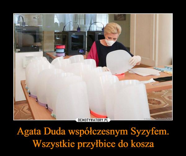 Agata Duda współczesnym Syzyfem. Wszystkie przyłbice do kosza –