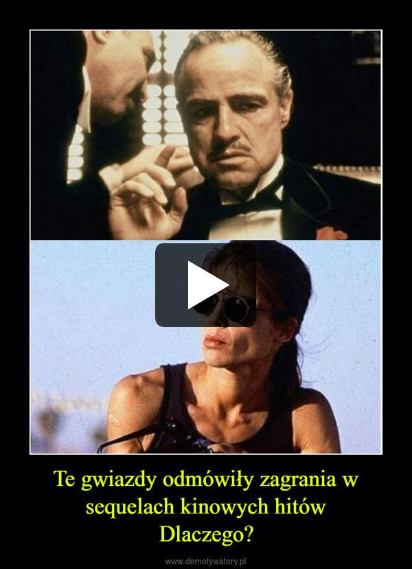 Te gwiazdy odmówiły zagrania w sequelach kinowych hitówDlaczego? –