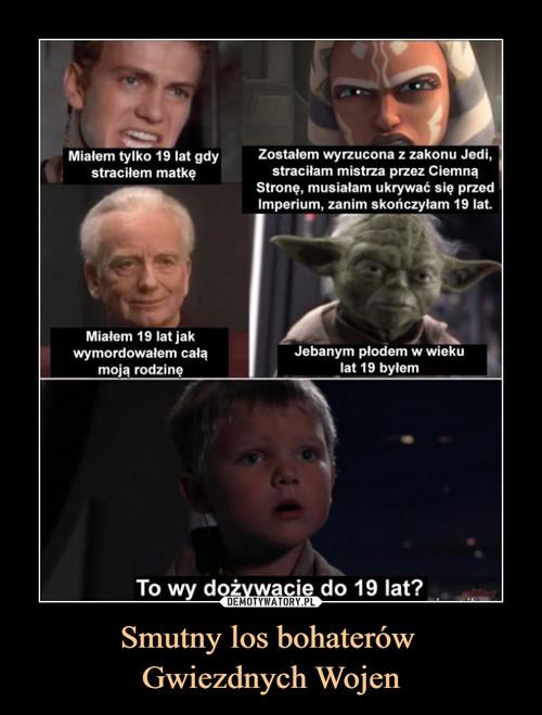 Smutny los bohaterów  Gwiezdnych Wojen