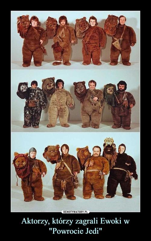 """Aktorzy, którzy zagrali Ewoki w """"Powrocie Jedi"""""""