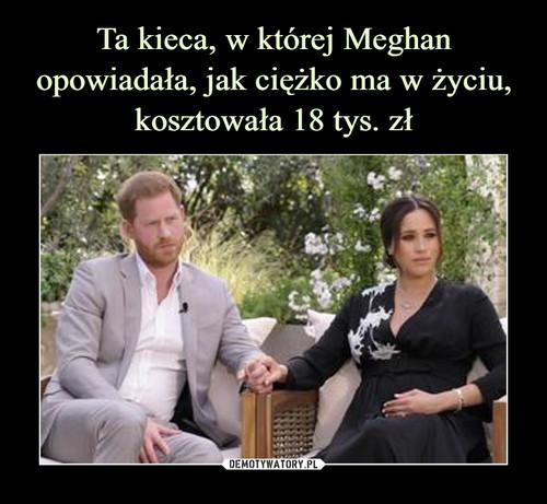 Ta kieca, w której Meghan opowiadała, jak ciężko ma w życiu, kosztowała 18 tys. zł