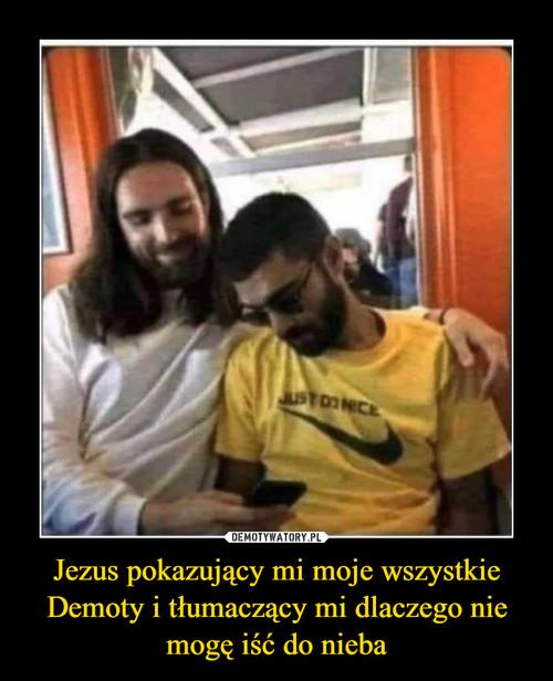 Jezus pokazujący mi moje wszystkie Demoty i tłumaczący mi dlaczego nie mogę iść do nieba