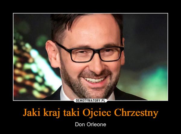 Jaki kraj taki Ojciec Chrzestny – Don Orleone