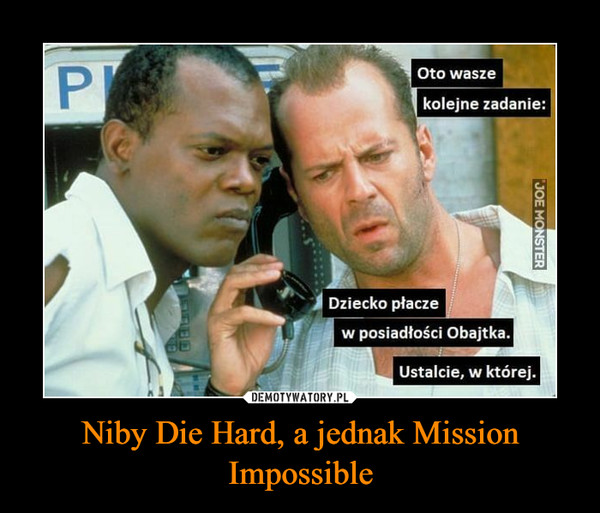 Niby Die Hard, a jednak Mission Impossible –