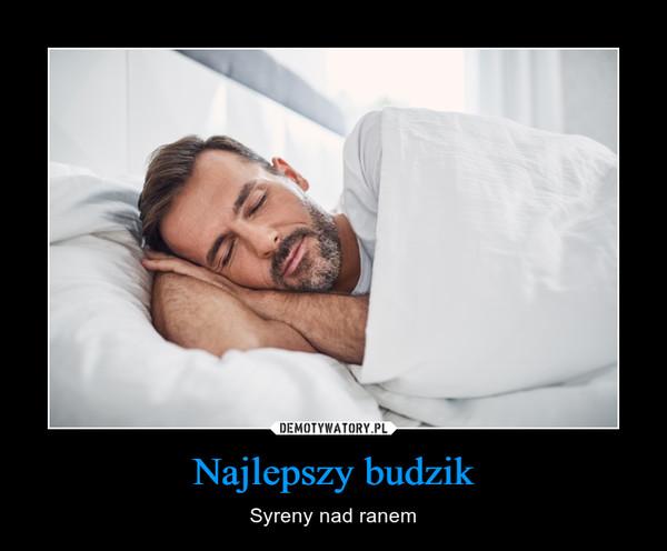 Najlepszy budzik – Syreny nad ranem