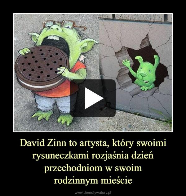 David Zinn to artysta, który swoimi rysuneczkami rozjaśnia dzień przechodniom w swoimrodzinnym mieście –