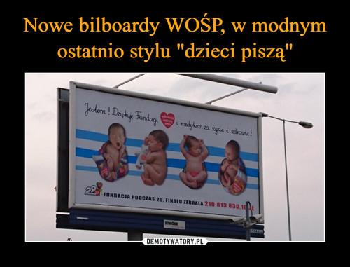 """Nowe bilboardy WOŚP, w modnym ostatnio stylu """"dzieci piszą"""""""
