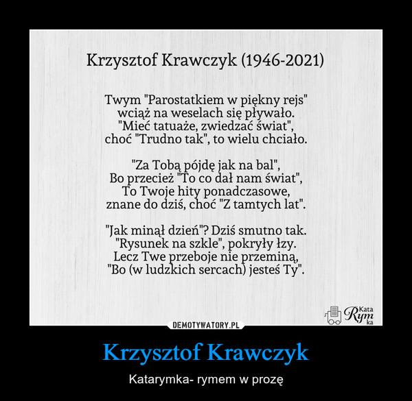 Krzysztof Krawczyk – Katarymka- rymem w prozę