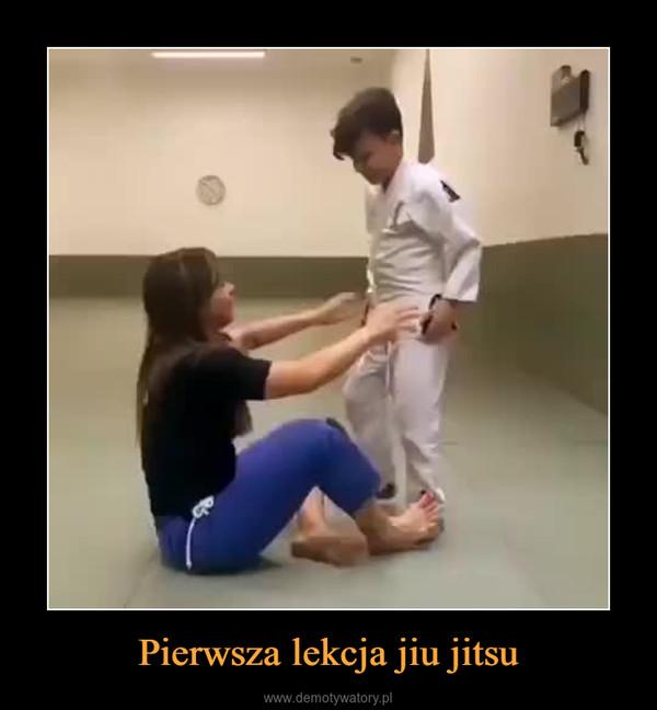 Pierwsza lekcja jiu jitsu –