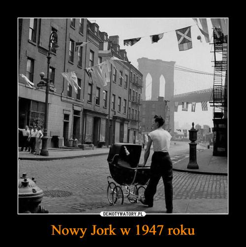 Nowy Jork w 1947 roku