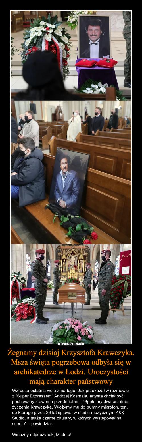Żegnamy dzisiaj Krzysztofa Krawczyka. Msza święta pogrzebowa odbyła się w archikatedrze w Łodzi. Uroczystości mają charakter państwowy