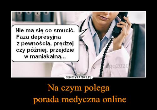 Na czym polega  porada medyczna online