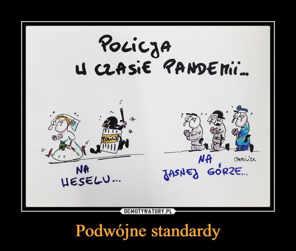Podwójne standardy –