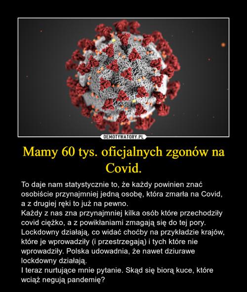 Mamy 60 tys. oficjalnych zgonów na Covid.
