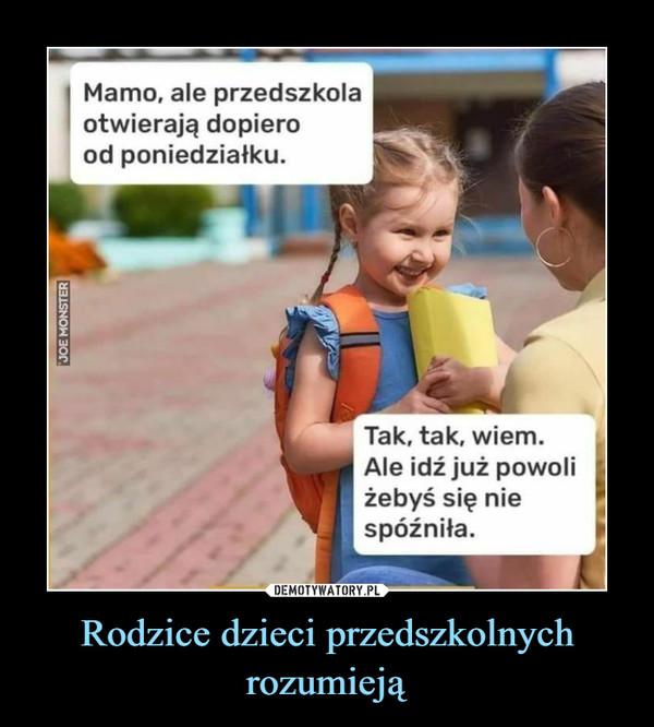 Rodzice dzieci przedszkolnych rozumieją –