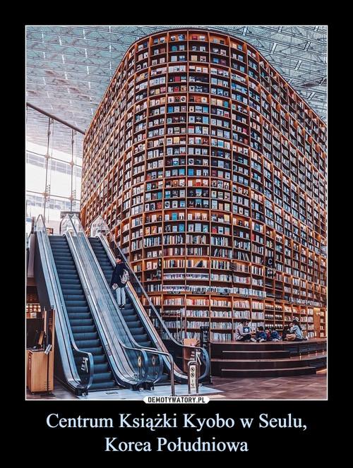 Centrum Książki Kyobo w Seulu, Korea Południowa