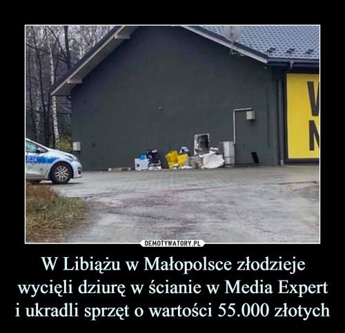 W Libiążu w Małopolsce złodzieje wycięli dziurę w ścianie w Media Expert i ukradli sprzęt o wartości 55.000 złotych