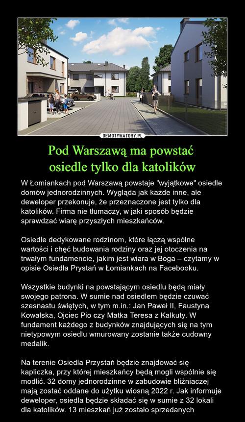 Pod Warszawą ma powstać  osiedle tylko dla katolików