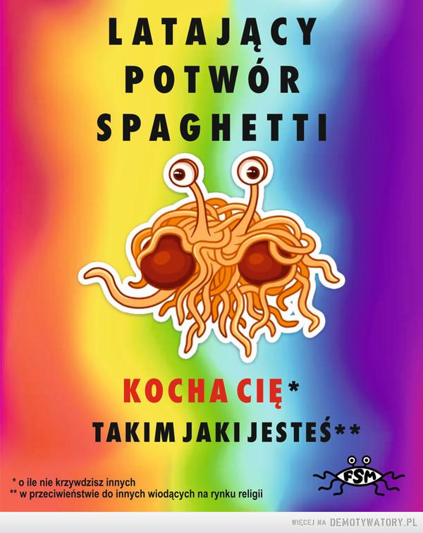 Latający Potwór Spaghetii Cię kocha –