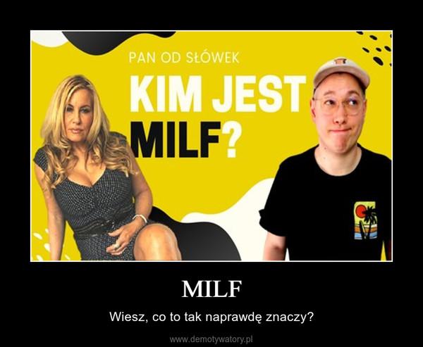 MILF – Wiesz, co to tak naprawdę znaczy?