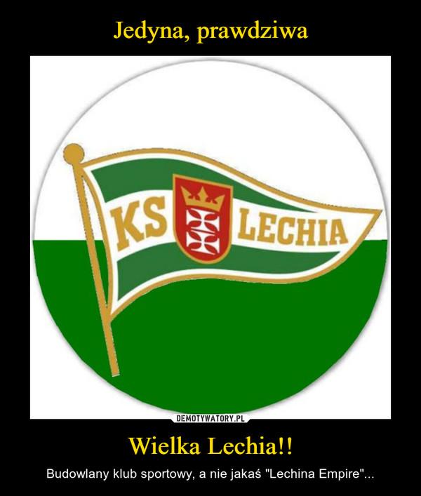 """Wielka Lechia!! – Budowlany klub sportowy, a nie jakaś """"Lechina Empire""""..."""