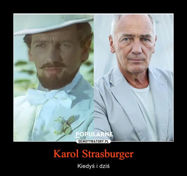 Karol Strasburger – Kiedyś i dziś