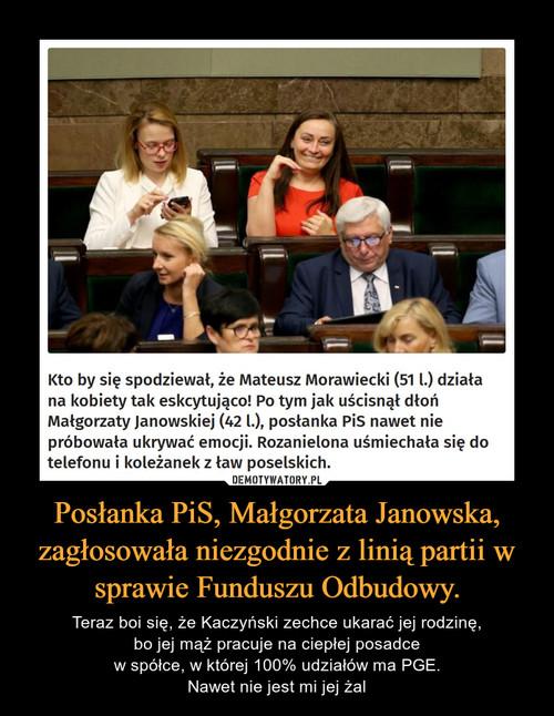 Posłanka PiS, Małgorzata Janowska, zagłosowała niezgodnie z linią partii w sprawie Funduszu Odbudowy.