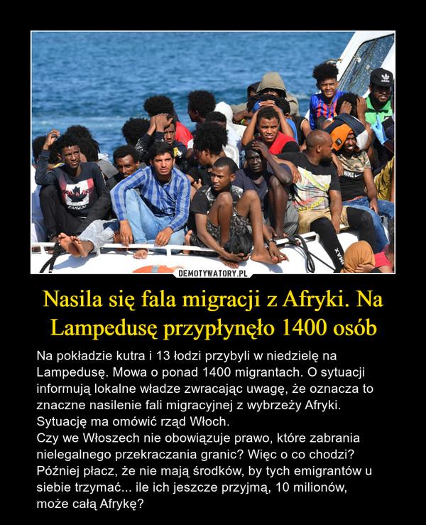Nasila się fala migracji z Afryki. Na Lampedusę przypłynęło 1400 osób