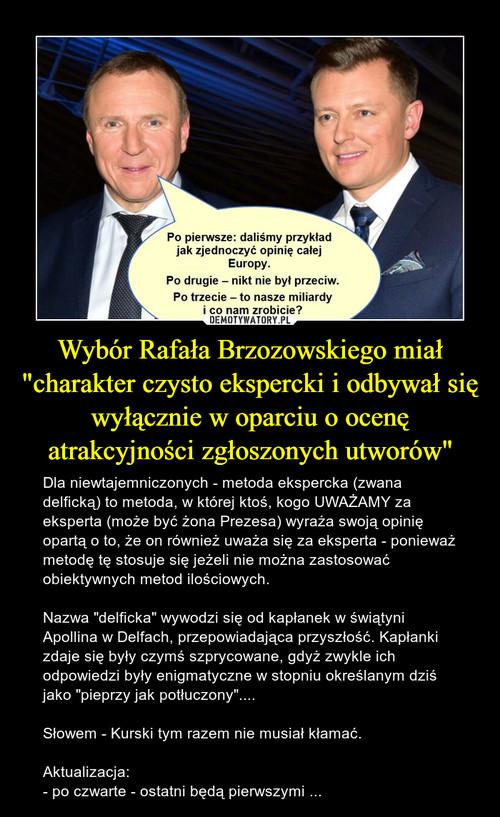 """Wybór Rafała Brzozowskiego miał """"charakter czysto ekspercki i odbywał się wyłącznie w oparciu o ocenę atrakcyjności zgłoszonych utworów"""""""
