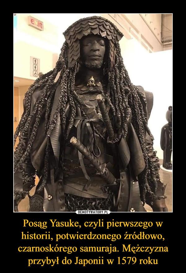 Posąg Yasuke, czyli pierwszego w historii, potwierdzonego źródłowo, czarnoskórego samuraja. Mężczyzna przybył do Japonii w 1579 roku –