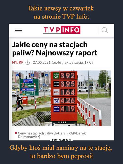 Takie newsy w czwartek  na stronie TVP Info: Gdyby ktoś miał namiary na tę stację,  to bardzo bym poprosił