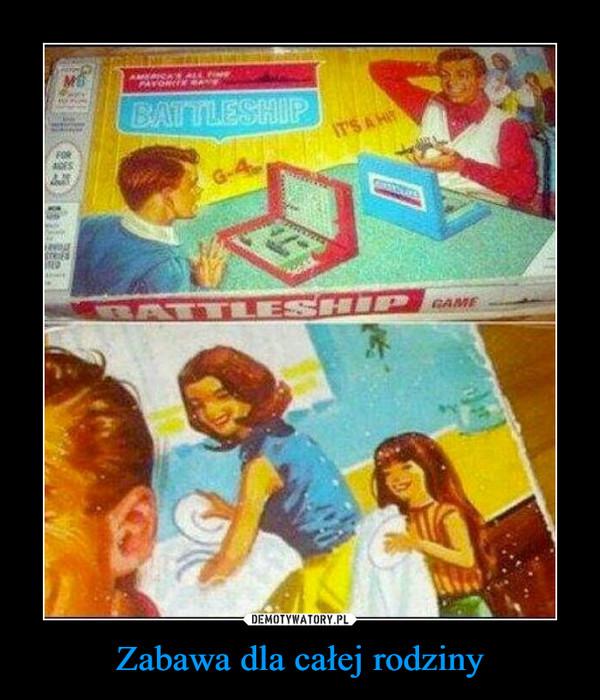 Zabawa dla całej rodziny –