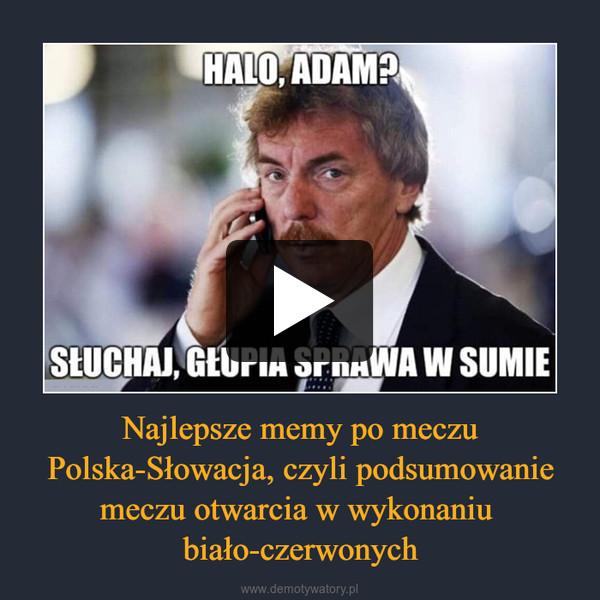 Najlepsze memy po meczu Polska-Słowacja, czyli podsumowanie meczu otwarcia w wykonaniu biało-czerwonych –