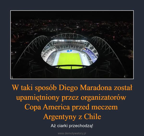 W taki sposób Diego Maradona został upamiętniony przez organizatorów Copa America przed meczem Argentyny z Chile – Aż ciarki przechodzą!