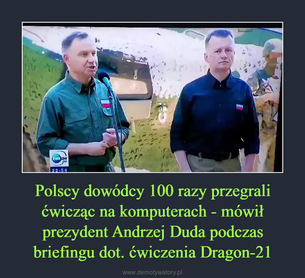 Polscy dowódcy 100 razy przegrali ćwicząc na komputerach - mówił prezydent Andrzej Duda podczas briefingu dot. ćwiczenia Dragon-21 –