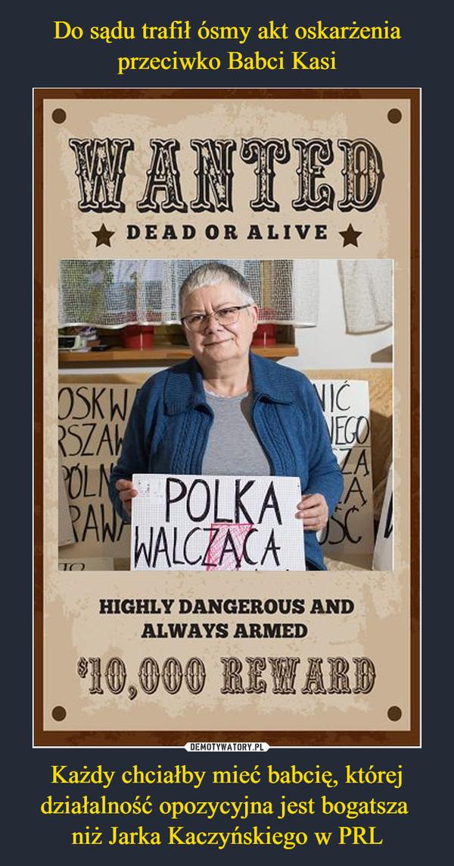 Każdy chciałby mieć babcię, której działalność opozycyjna jest bogatsza niż Jarka Kaczyńskiego w PRL –