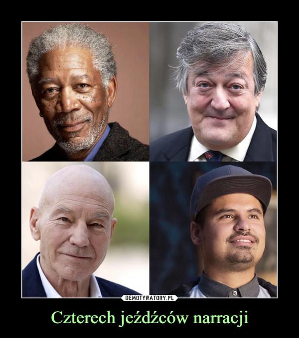 Czterech jeźdźców narracji –