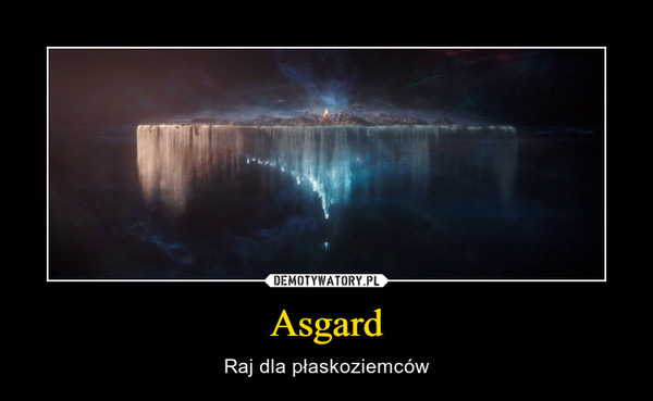 Asgard – Raj dla płaskoziemców