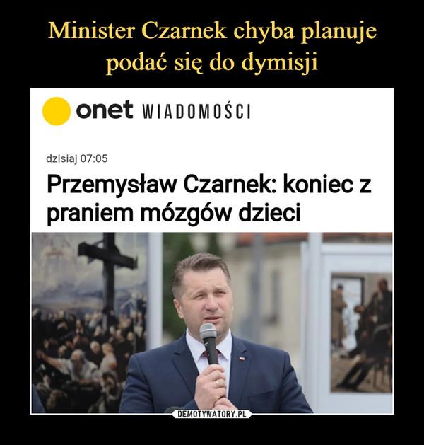 –  onet wiadomościdzisiaj 07:05Przemysław Czarnek: koniec zpraniem mózgów dzieci