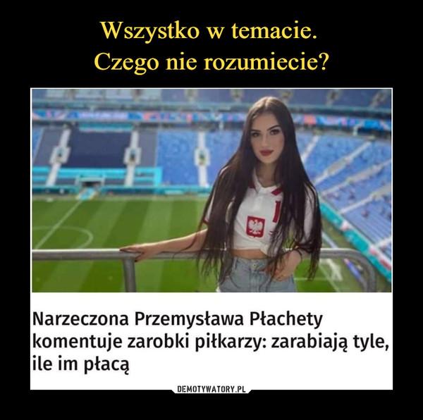 –  Narzeczona Przemysława Płachety komentuje zarobki piłkarzy: zarabiają tyle, ile im płacą