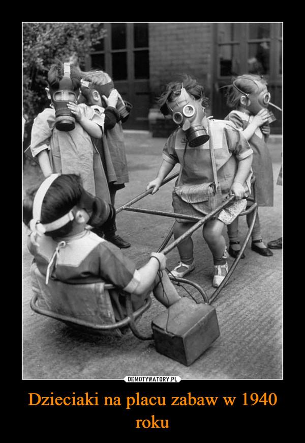 Dzieciaki na placu zabaw w 1940 roku –