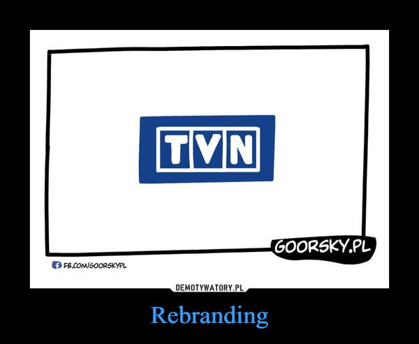 Rebranding –