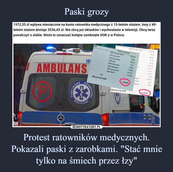 """Protest ratowników medycznych. Pokazali paski z zarobkami. """"Stać mnie tylko na śmiech przez łzy"""" –"""