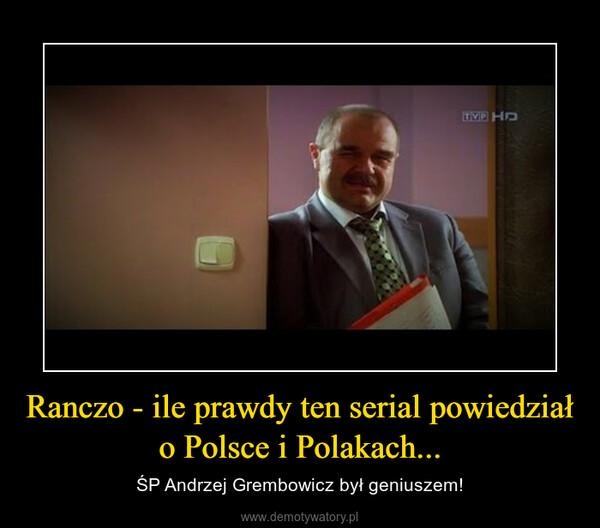 Ranczo - ile prawdy ten serial powiedział o Polsce i Polakach... – ŚP Andrzej Grembowicz był geniuszem!