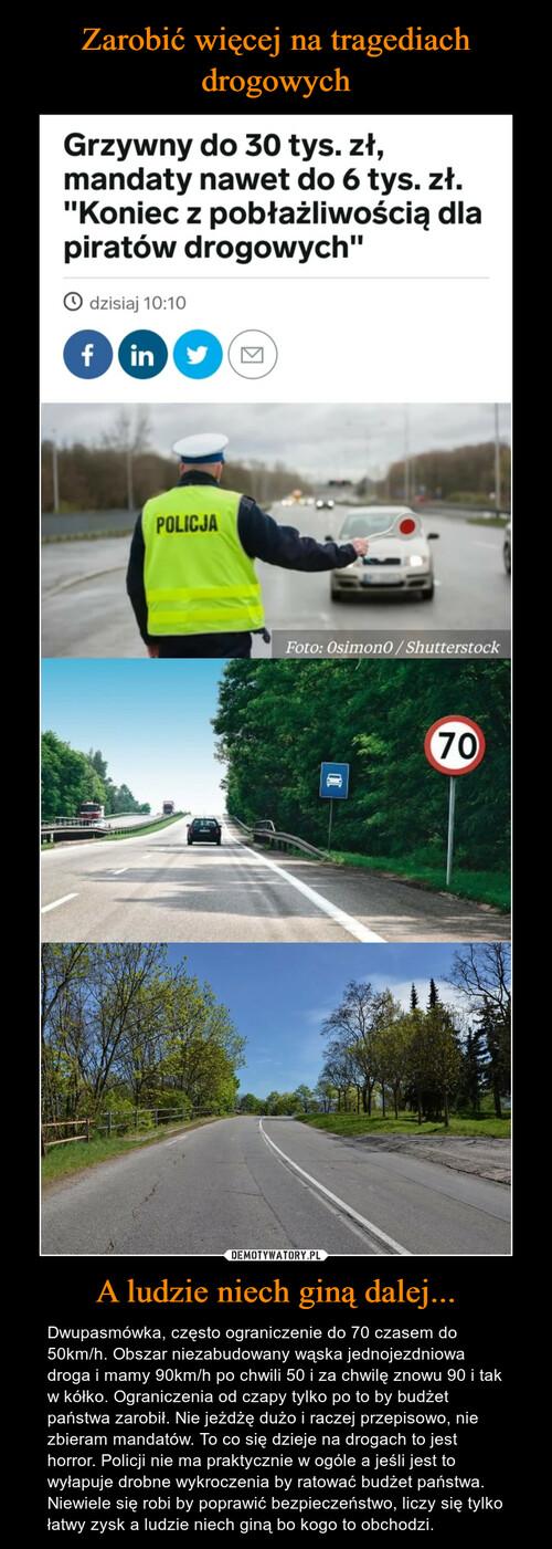 Zarobić więcej na tragediach drogowych A ludzie niech giną dalej...