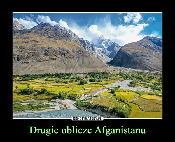 Drugie oblicze Afganistanu –