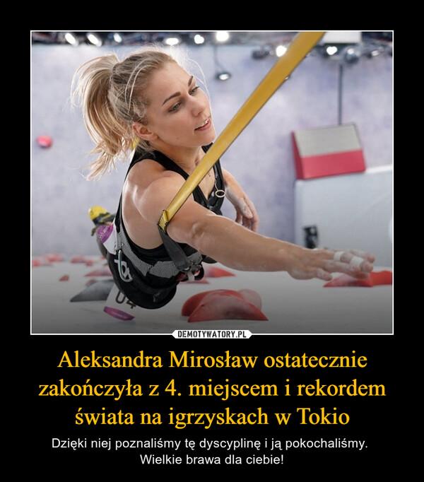 Aleksandra Mirosław ostatecznie zakończyła z 4. miejscem i rekordem świata na igrzyskach w Tokio – Dzięki niej poznaliśmy tę dyscyplinę i ją pokochaliśmy. Wielkie brawa dla ciebie!