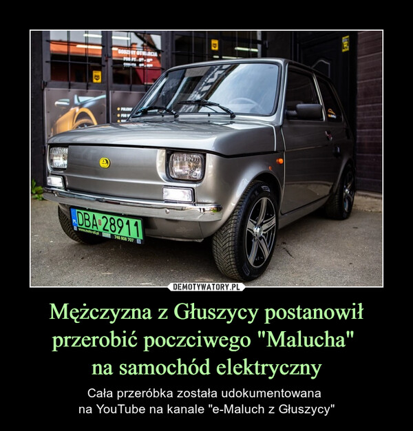 """Mężczyzna z Głuszycy postanowił przerobić poczciwego """"Malucha"""" na samochód elektryczny – Cała przeróbka została udokumentowana na YouTube na kanale """"e-Maluch z Głuszycy"""""""